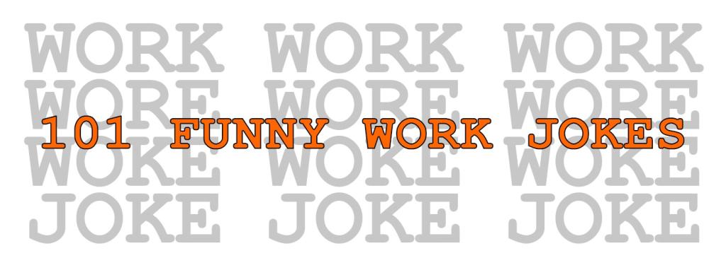 funny work jokes - 1024×366